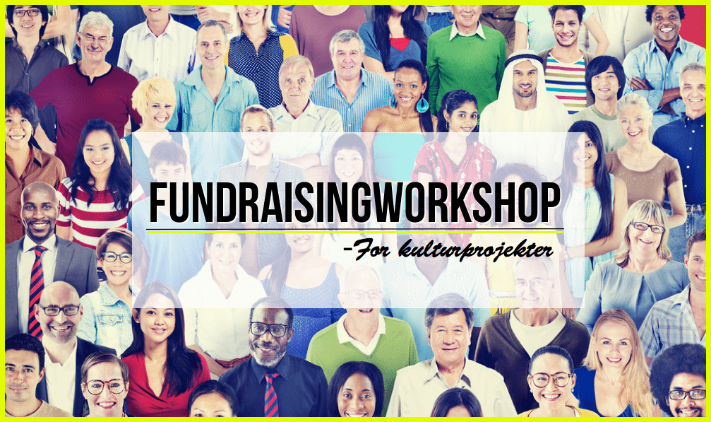 Fundraisingworkshop-for kulturprojekter